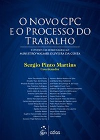 Livro - O Novo CPC e o Processo do trabalho: Estudos em Homenagem ao M