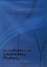 Livro - Atlas de Ressonância em Endometriose Profunda - Brandão