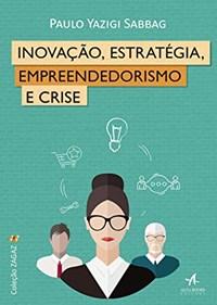 Livro - Inovação, Estratégia, Empreendedorismo e Crise - Sabbag