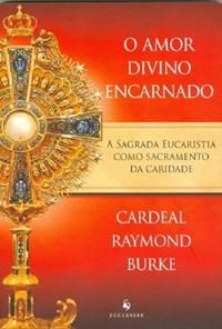 Livro - O Amor Divino Encarnado - Burke