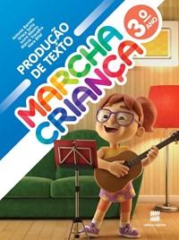 Livro - Marcha Criança Produção de Texto - 3 Ano - Scipione