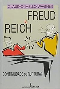 Livro - Freud e Reich: Continuidade ou Ruptura? - Wagner - Summus