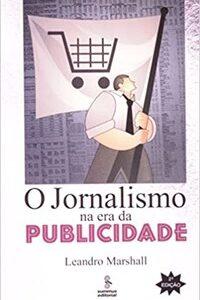 Livro - O jornalismo na Era da Publicidade - Marshall - Summus