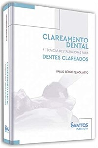 Livro - Clareamento Dental e Técnicas Restauradoras Para Dentes Clarea