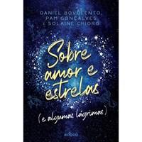 Livro - Sobre Amor e Estrelas - Bovolento - Rocco - Pré-Venda