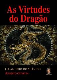 Livro - As virtudes do dragão - Oliveira 1º edição