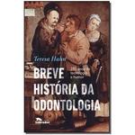Breve Historia Da Odontologia: 250 Anos De Tecnologia E Humor