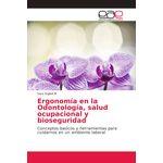 Ergonomía En La Odontología, Salud Ocupacional Y Biosegurida