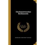 Churhannöversches Kirchenrecht.