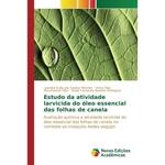 Estudo da atividade larvicida do óleo essencial das folhas de canela