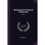 Metallurgical & Chemical Engineering; Volume 14