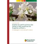 Análise do perfil químico das folhas e óleo essencial de Eugenia uniflora L.
