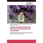 Ação antibacteriana do Óleo Essencial de Lavanda