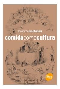 Livro - Comida Como Cultura - Montanari