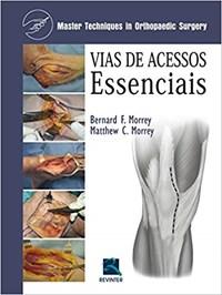 Livro - Vias de Acessos Essenciais - Master Techniques in Orthopaedic