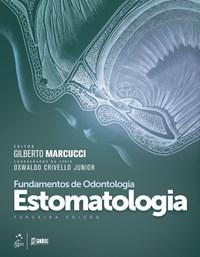 Livro - Fundamentos de Odontologia - Estomatologia - Marcucci