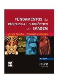 Livro - Fundamentos de Radiologia e Diagnóstico por Imagem - Prando -