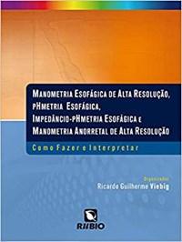 Livro - Manometria Esofágica de Alta Resolução, pHmetria Esofágica, Im