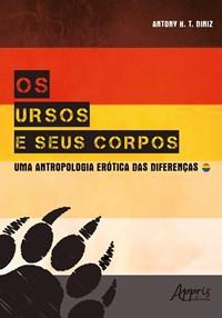 Livro - Os Ursos e Seus Corpos: Uma Antropologia Erótica das Diferença