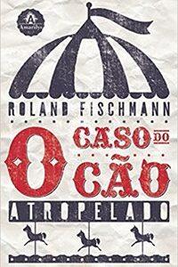 Livro - O Caso do Cão Atropelado - Fischmann