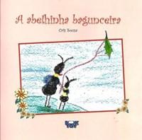 Livro - A Abelhinha Bagunceira - Xavier