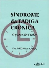 Livro - Síndrome da Fadiga Crônica - Arrol