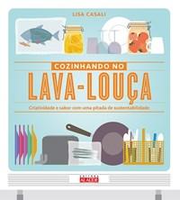 Livro - Cozinhando no lava-louça - Criatividade e sabor com uma pitada