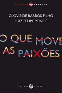 Livro - Que Move As Paixoes, O - Papirus