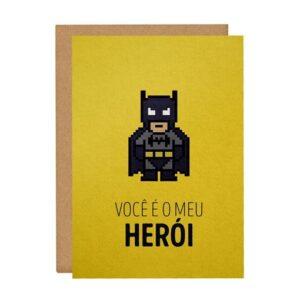 Cartão Comemorativo - Meu Herói