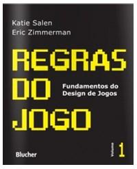 Livro - Regras Do Jogo Vol 1 - Fundamentos Do Design De Jogos - Bluche