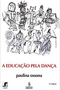 Livro - A Educação Pela Dança - Ossona - Summus