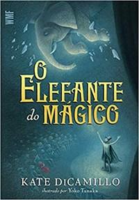 Livro - O Elefante do Mágico - Dicamillo - Wmf Martins Fontes