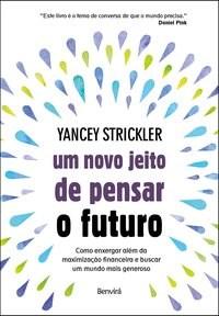 Livro - Um novo jeito de pensar o futuro - Strickler 1º edição