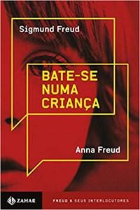 Livro - Bate-se Numa Criança - Freud - Zahar
