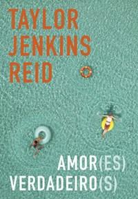 Livro - Amor(es) Verdadeiro(s) - Reid - Companhia das Letrinhas