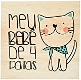 Arte Maníacos Quadro Decorativo em Madeira Meu Bebê de 4 Patas Gato - 32,5x23cm