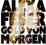 Alexa Feser - Gold Von Morgen